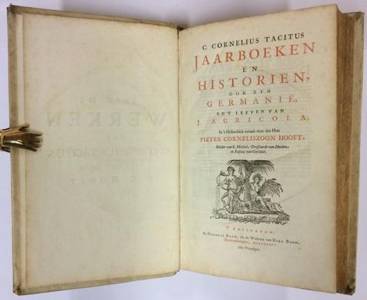C. Cornelius Tacitus - Jaarboeken en Historien, ook zyn Germanië, en 't Leeven van J. Agricola. Vertaald door P.C. Hooft.